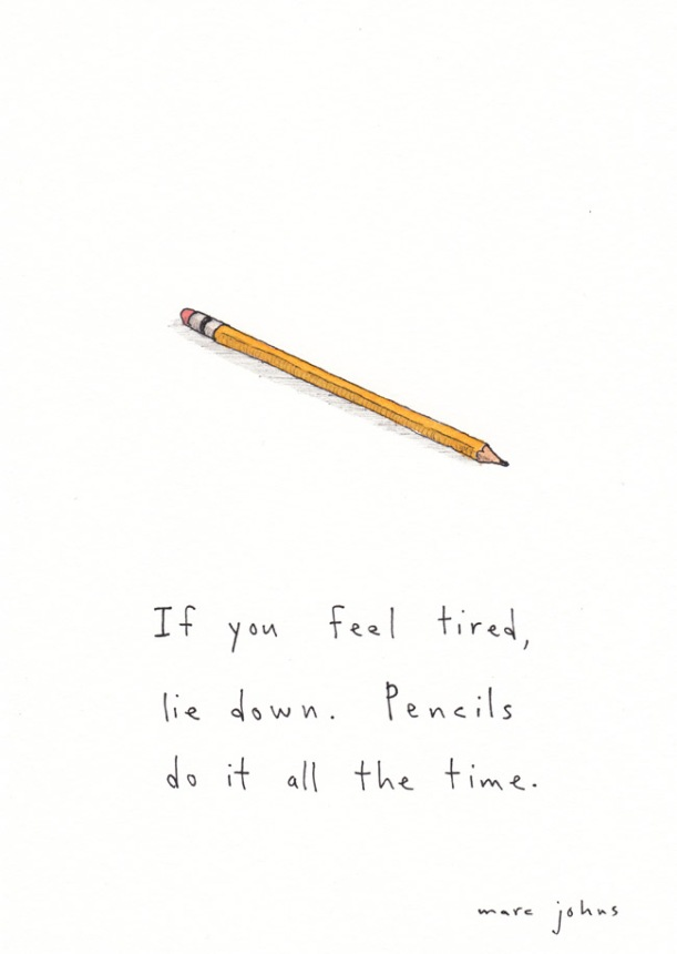 if-you-feel-tired-lie-down-pencils marc johns